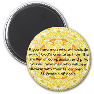 St. Francis of Assisi animal rights quote 6 Cm Round Magnet