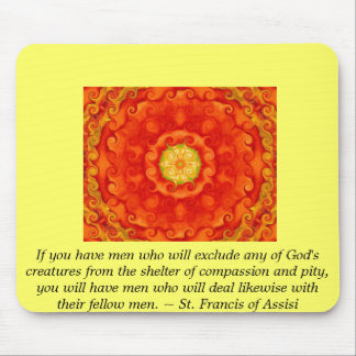 St. Francis of Assisi animal rights quote Mouse Pad