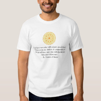 St. Francis of Assisi animal rights quote T Shirts