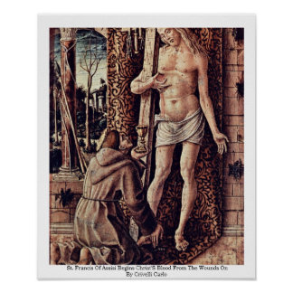 St. Francis Of Assisi Begins Christ'S Blood Poster