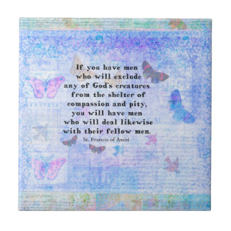 St. Francis of Assisi quotation about animals Small Square Tile