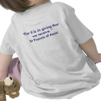 St Francis of Assisi Quote T Shirts