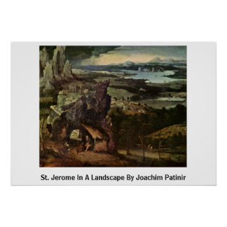 St. Jerome In A Landscape By Joachim Patinir Poster