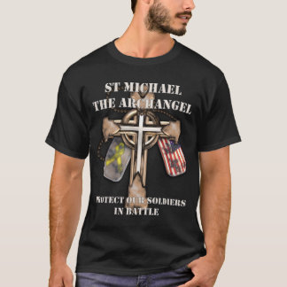 St Michael The Archangel - Protect Our Soldiers T-Shirt
