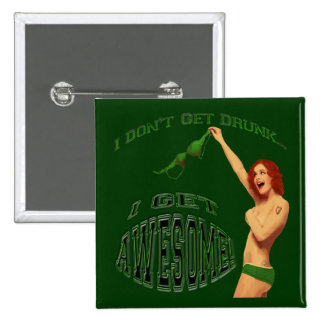 St Pat s I Get Awesome Pinback Button