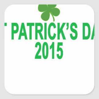st patrick´s day 2015 T-Shirts '.png Square Sticker