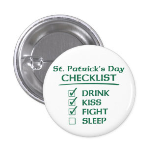 St Patrick s Day Checklist Drink Kiss Fight Button