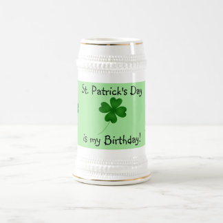St. Patrick's day birthday 4 leaf clover Beer Stein