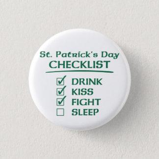 St. Patrick's Day Checklist: Drink, Kiss, Fight 3 Cm Round Badge