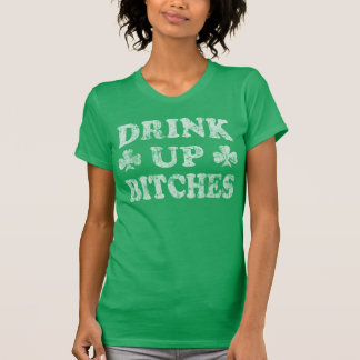 St Patrick's Day 'Drink Up Bitches' Shirt