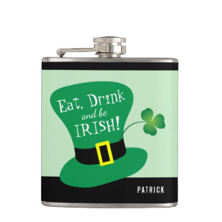 St. Patrick's Day, Eat, Drink and Be Irish Hip Flask
