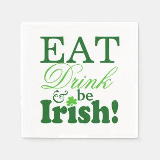 St. Patrick's Day Eat Drink and Be Irish Party Disposable Serviettes