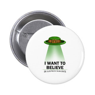 st. patrick's day, I want to believe Button
