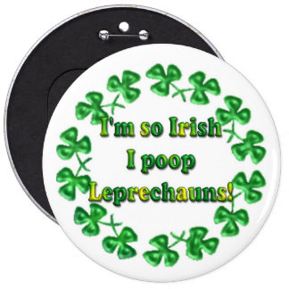St. Patrick's Day Irish Humorous Buttons Pins 6 Inch Round Button