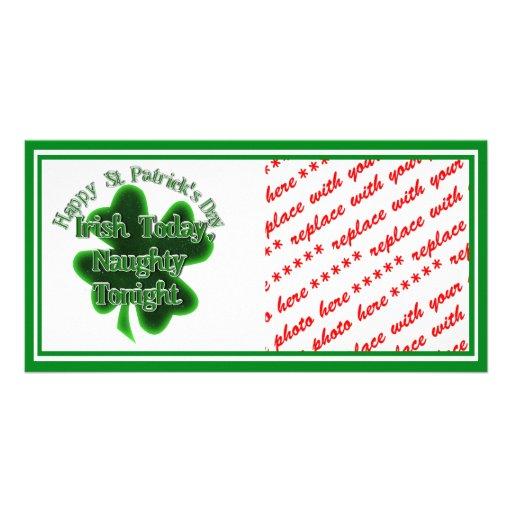 St Patrick's Day  - Irish Today, Naughty Tonight Photo Card Template
