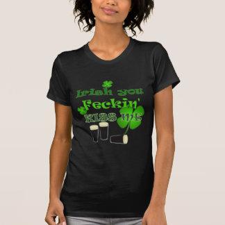 St Patricks Day - Irish you Feckin Kiss Me Tshirt