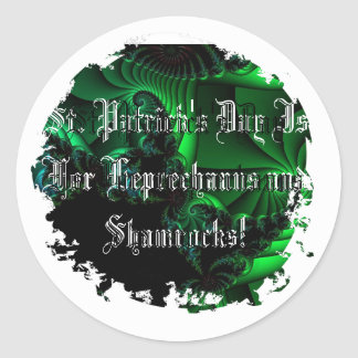 St. Patrick's Day Is For Leprechauns and Shamrocks Round Sticker