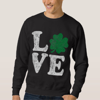 St Patrick's Day LOVE Shamrock Irish Sweatshirt