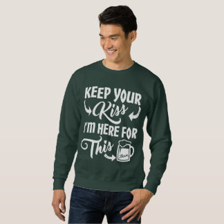 St Patrick's Day ORIGINAL DESIGN! Keep Your Kiss Sweatshirt