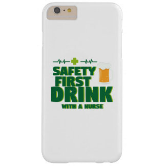 St Patrick's Day Safety First Drink With A Nurse Barely There iPhone 6 Plus Case
