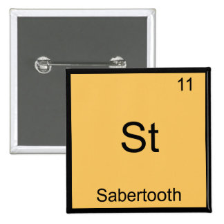 St - Sabertooth Funny Chemistry Element Symbol Tee Pinback Buttons