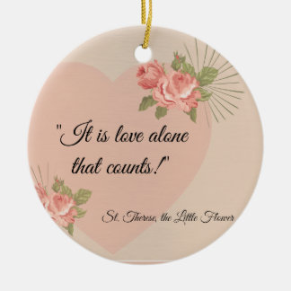"St. Therese ""Love Alone that Counts"" with Pink Ros Round Ceramic Decoration"