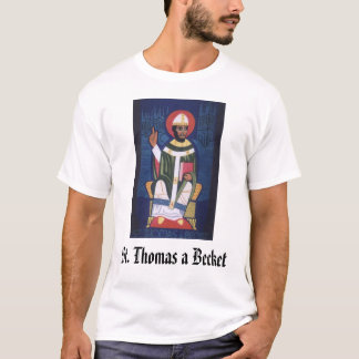 St. Thomas a Becket, St. Thomas a Becket T-Shirt