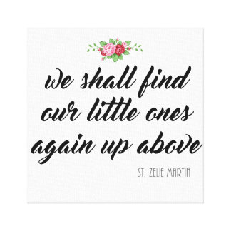 St. Zelie Martin Quote Baby Miscarriage Roses Canvas Print