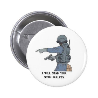 stab you with bullets 6 cm round badge