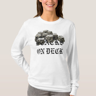 STACKS ON DECK T-Shirt