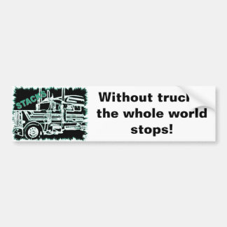 Stacks Whole World Stops Bumper Sticker