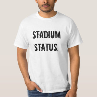 Stadium Status T-shirts