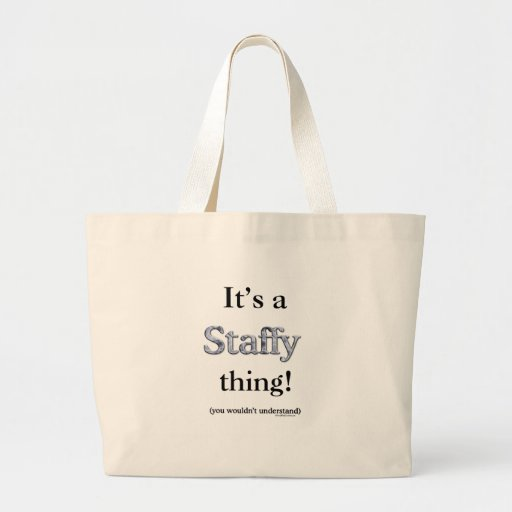 Staffordshire Bull Terrier Thing Tote Bags