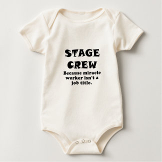 Stage Crew Because Miracle Worker isnt a Job Title Baby Bodysuit