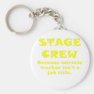 Stage Crew Because Miracle Worker isnt a Job Title Key Ring