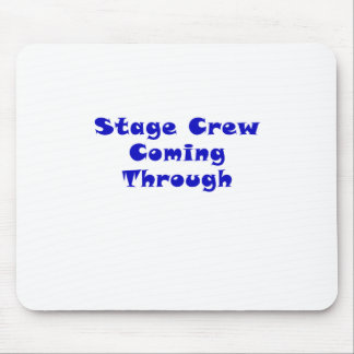 Stage Crew Coming Through Mouse Pad