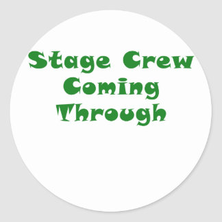 Stage Crew Coming Through Round Sticker