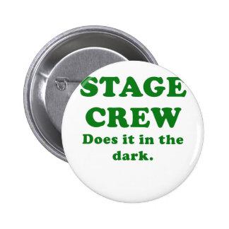 Stage Crew Does it in the Dark 6 Cm Round Badge