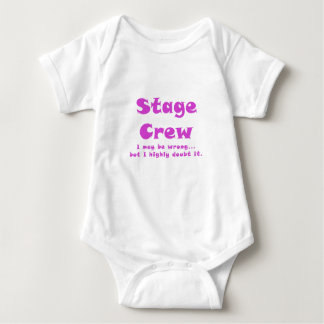 Stage Crew I May be Wrong but I Highly Doubt it Baby Bodysuit