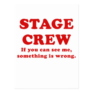 Stage Crew If you can See Me something is Wrong Post Cards