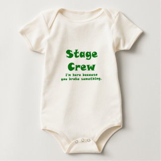 Stage Crew Im here because you broke something Baby Bodysuit