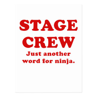 Stage Crew Just another name for Ninja Post Card