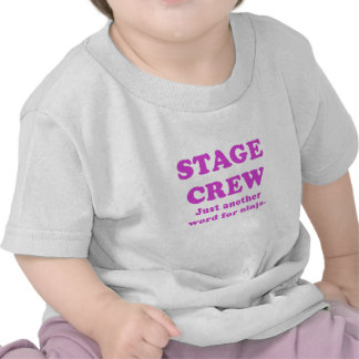 Stage Crew Just another name for Ninja T-shirts