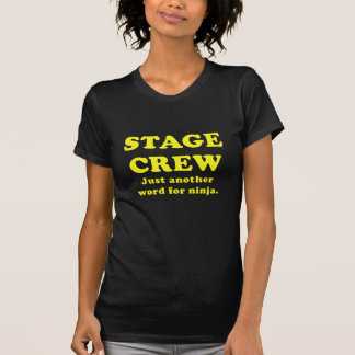 Stage Crew Just another name for Ninja T Shirts