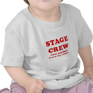 Stage Crew Just another name for Ninja Tee Shirt