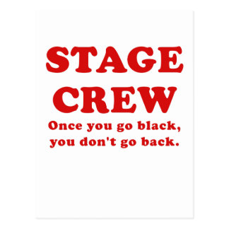 Stage Crew Once you go Black you dont go back Postcards