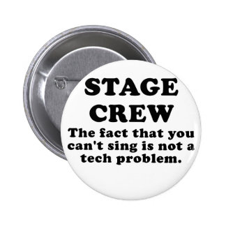 Stage Crew the fact that you cant sing 6 Cm Round Badge