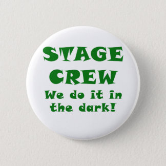Stage Crew we do it in the Dark 6 Cm Round Badge
