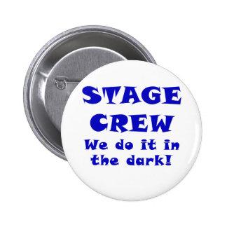 Stage Crew we do it in the Dark 6 Cm Round Badge