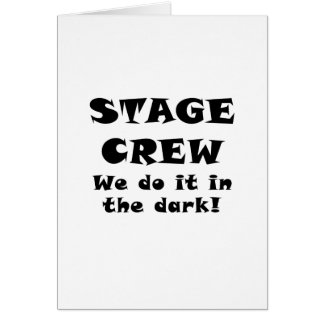 Stage Crew we do it in the Dark Card